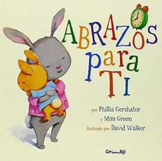 Abrazos para ti (Spanish Edition) by Phillis Gershator y Mim Green Kids Story Books, Stories For Kids, Kid Books, Baby Books, David Walker, Learning For Life, Reggio Emilia, Emotional Intelligence, Classroom Activities