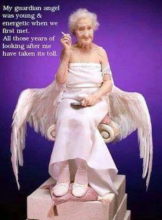 My gaurdian Angel...I'm LOL, soooo Funny!!
