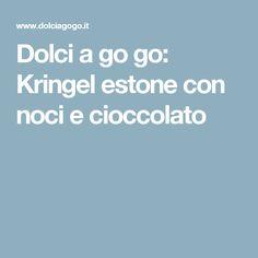 Dolci a go go: Kringel estone con noci e cioccolato