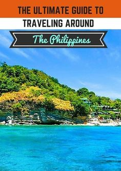 The complete Guide to Traveling Around the Phillipines.