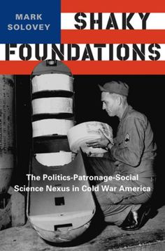 Book Review: Shaky Foundations: The Politics-Patronage-Social Science Nexus in Cold War America | LSE Review of Books