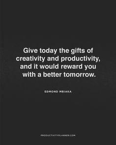 """""""#creativity ➕ #productivity = a better tomorrow ✔️"""""""
