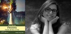 """[Libri] Silvia Baleri presenta il suo romanzo """"Frosina - Cronache del bosco di pruni"""", nell'intervista di Elena Genero Santoro"""