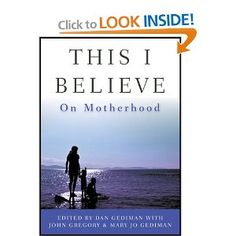 This I Believe: On Motherhood Hardcover - Amazon