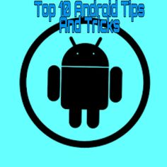Top 10 Android Tips and Tricks Android Features.in this post we will give you Details about the hidden features in Android Mobile & Top 10 Android Tips and Tricks Android Hacks, Best Android, Android Smartphone, 4g Internet, Android Features, Any App, Go To Settings, Buy Mobile, Seo Tips