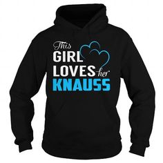 I Love This Girl Loves Her KNAUSS - Last Name, Surname T-Shirt Shirts & Tees