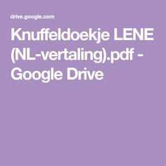 Knuffeldoekje LENE (NL-vertaling).pdf - Google Drive Google Drive, Crochet For Kids, Crochet Dolls, Lens, Barn, Pdf, Babyshower, Needlework, Bed Covers