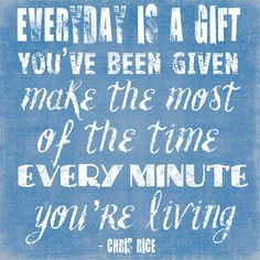 Everyday is a gift Love Me Quotes, Lyric Quotes, Great Quotes, Quotes To Live By, Life Quotes, Chris Rice, Christian Music Lyrics, Bettering Myself, Finding Peace