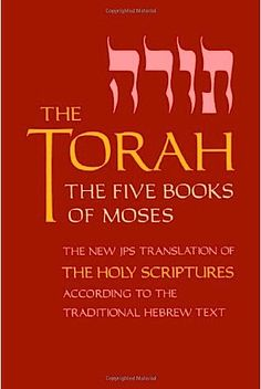 Torah ~ The Five Books of Moses called the Pentateuch.