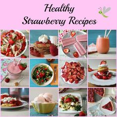 Healthy Strawberry Recipes - A little variety of my favorite strawberry recipes.