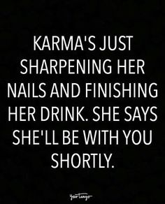 20 Karma Quotes Remind Us That Sweet, Sweet Revenge Is Just Around The Corner quotes funny quotes funny funny hilarious funny life quotes funny Life Quotes Love, Sassy Quotes, Badass Quotes, Sarcastic Quotes, True Quotes, Great Quotes, Quotes To Live By, Motivational Quotes, Funny Quotes