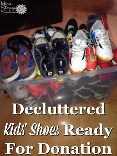 Decluttered kids' shoes ready for donation, from a reader participating in the Declutter 365 missions on Home Storage Solutions 101 Kids Shoe Organization, Kids Shoe Storage, Shoe Storage Solutions, Clutter Solutions, Wall Storage, Storage Spaces, Closet Storage, Organizing, Clutter Control