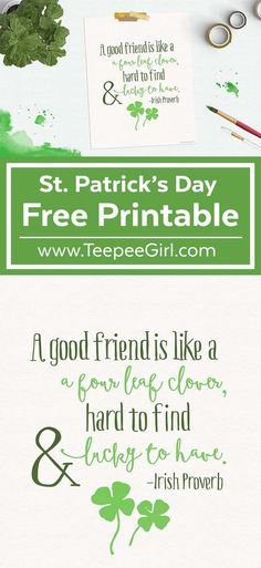 """Looking for a cute way to decorate for St. Patrick's Day? Or an inexpensive but darling gift to give a friend? Download this free St. Patrick's Day printable that says """"A good friend is like a four leaf clover, hard to find, lucky to have."""" www.TeepeeGirl.com"""