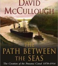 The Path Between The Seas: The Creation Of The Panama Canal 1870-1914 PDF