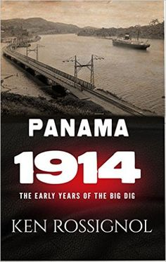 Amazon.com: Panama 1914 - The Early Years of the Big Dig: The early years of the Big Dig eBook: Ken Rossignol, Udo J. Keppler: Kindle Store