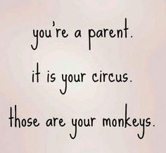 "YES I LOVE THIS. I love the original polish quote for leaving harmful people behind, and this one to remind parents that ""those are your monkeys"" aka your babies - so take care of them"