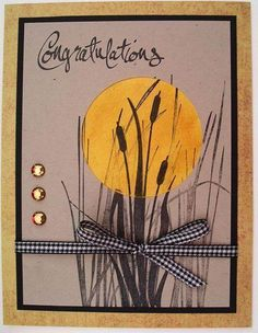 Inspired by Cattails by calgirl - Cards and Paper Crafts at Splitcoaststampers Masculine Birthday Cards, Birthday Cards For Men, Masculine Cards, Fall Themes, Pumpkin Cards, Embossed Cards, Congratulations Card, Mothers Day Cards, Fall Cards