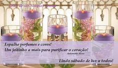 Espalhando perfumes e cores! Um jeitinho a mais para purificar o coração! Antonieta Alves Lindo sábado de luz a todos!