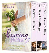Coming Home by Staci Stallings, Debra Lynn Collins, Debra Ullrick ebook deal