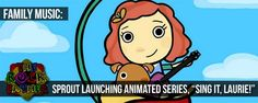 Sprout gets musical with new series... SING IT, LAURIE!
