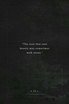 In seeing true beauty, we truly are alone. infj-feelings:quote by - johann wolfgang von goethe Great Quotes, Quotes To Live By, Inspirational Quotes, Deep Quotes, Motivational, Quotes Loyalty, Words Quotes, Qoutes, Word Porn