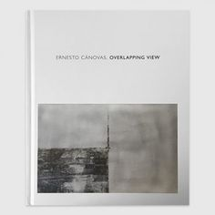 Ernesto Cánovas Overlapping View Catalogue.   Find out more: http://www.halcyongallery.com/shop/ernesto-canovas-overlapping-view-catalogue