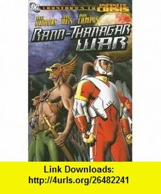 The Rann-Thanagar War (Countdown to Infinite Crisis) (9781401208394) Dave Gibbons, Ivan Reis , ISBN-10: 1401208398  , ISBN-13: 978-1401208394 ,  , tutorials , pdf , ebook , torrent , downloads , rapidshare , filesonic , hotfile , megaupload , fileserve