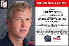 Missing From: NORTH AUGUSTA, SC. Missing Date: Nov 1985 AM. Jeremy's photo is shown age-progressed to 34 years. He was discovered to be missing from his home on the morning of Have You Seen, Did You Know, North Augusta, Unexplained Mysteries, Bring Them Home, Sheriff Office, Missing Persons, We The People, South Carolina