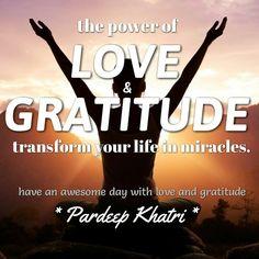 Gratitude & love can transform life magicaly.