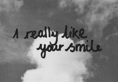 I really like your smile! <3 #Smile #Beautiful