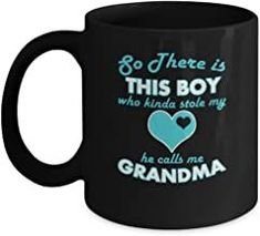So There is This boy who Kinda Stole My Heart he Calls me Grandma Black Coffee Mugs for Grandma Gifts from Kids - Black Co...