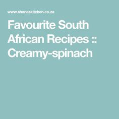 Favourite South African Recipes :: Creamy-spinach