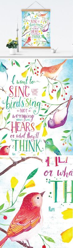 I want to sing like the birds sing, not worrying about who hears or what they'll think - Rumi | Bird Paintings + Hand Lettered Art Print | ILLUSTRATED ART PRINTABLE CREATED FROM AN ORIGINAL GOUACHE & WATERCOLOUR PAINTING BY PRINTSPIRING | Instant Download. Inspiring Wall Art by PRINTSPIRING.