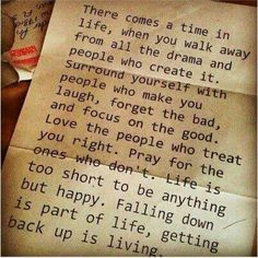 You'll never be truely happy until you learn to live by this.