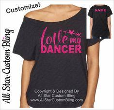 Love My Dancer Dolman Off Shoulder Shirt, Custom Dance Mom Shirt, Mom Dance Tshirt, Love My Dance Shirt by AllStarCustomBling on Etsy