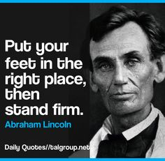 Career Lesson: Put your feet in the right place, then stand firm #Leadership…