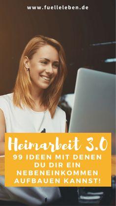 """Heimarbeit 3.0 - 99 Ideen von """"Klingt spannend!"""" bis """"Das funktioniert wirklich?"""" für Dein lukratives Nebeneinkommen. Und, wann veränderst Du Dein Leben?"""