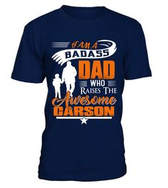 # Badass Dad Who Raise Carson .  Badass Dad Who Raise Carson - Father's day T-ShirtHOW TO ORDER:1. Select the style and color you want:2. Click Reserve it now3. Select size and quantity4. Enter shipping and billing information5. Done! Simple as that!TIPS: Buy 2 or more to save shipping cost!This is printable if you purchase only one piece. so dont worry, you will get yours.Guaranteed safe and secure checkout via:Paypal | VISA | MASTERCARD