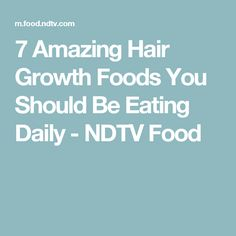 7 Foods for Hair Growth You Should Be Eating Daily Fast Hairstyles, Hair Loss Remedies, Amazing Hair, Hair Growth, Foods, Quick Hairstyles, Hair Growing, Food Food, Food Items