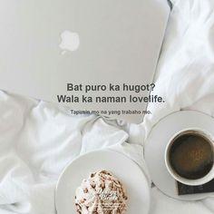 Filipino Quotes, Pinoy Quotes, Filipino Funny, Tagalog Love Quotes, Tagalog Quotes Patama, Tagalog Quotes Hugot Funny, Hurt Quotes, Jokes Quotes, Sad Quotes