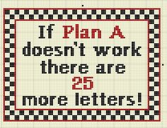"Free Cross Stitch Pattern- ""Plan A"" Quote"