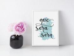 Que Sera Sera Printable Wall Art Quotes by DreamPrintDesigns