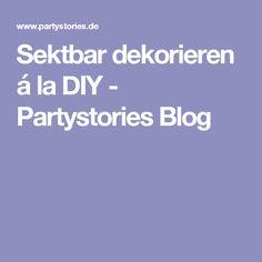 Sektbar dekorieren á la DIY - Partystories Blog