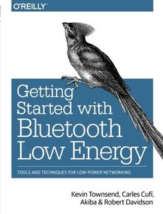 Getting started with Bluetooth low energy / Kevin Townsend ... [et al.]