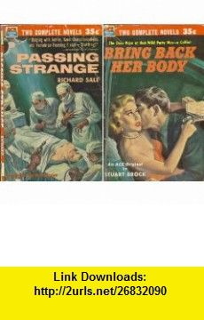 Bring Back Her Body / Passing Strange (Ace Mystery Double D-23) Stuart Brock, Richard Sale ,   ,  , ASIN: B000L2AUW0 , tutorials , pdf , ebook , torrent , downloads , rapidshare , filesonic , hotfile , megaupload , fileserve
