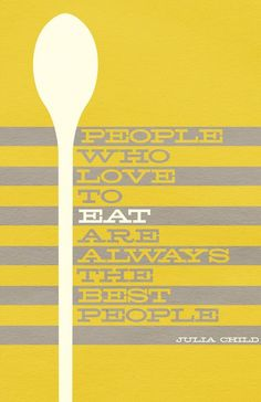 We love people and food.