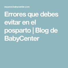 Errores que debes evitar en el posparto | Blog de BabyCenter