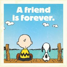 A friend is forever.