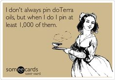 I don't always pin doTerra oils, but when I do I pin at least 1,000 of them.