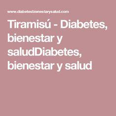 Tiramisú - Diabetes, bienestar y saludDiabetes, bienestar y salud